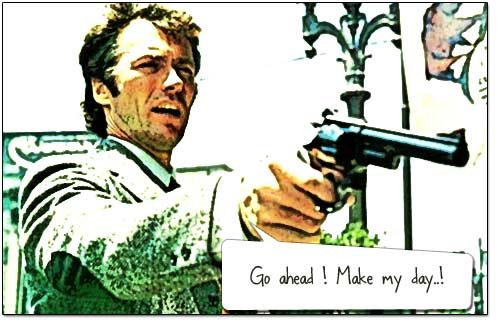 go ahead make my day -clint-eastwood